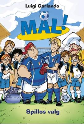 Mål! 16: Spillos valg Luigi Garlando 9788711464137