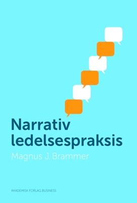Narrativ ledelsespraksis Magnus Brammer 9788750044543