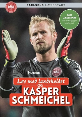 Læs med landsholdet - og Kasper Schmeichel Ole Sønnichsen, Kasper Schmeichel 9788711690659