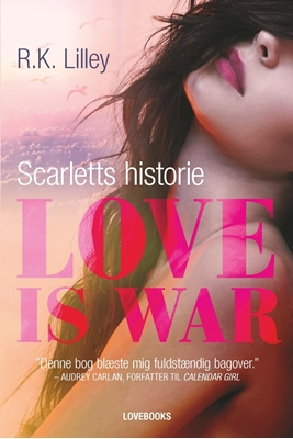 Love is war 1 - Scarletts historie R. K. Lilley, R.K. Lilley 9788711566619