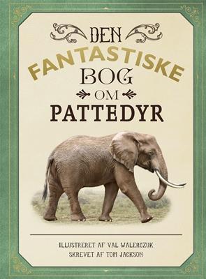 Den fantastiske bog om pattedyr Tom Jackson 9788711566442