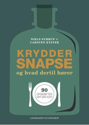 Kryddersnapse og hvad dertil hører Carsten  Kyster, Niels Stærup 9788711377093