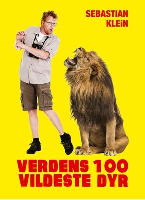 Verdens 100 vildeste dyr Sebastian Klein 9788711334485