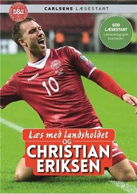Læs med landsholdet - og Christian Eriksen Ole Sønnichsen, Christian Eriksen 9788711563830