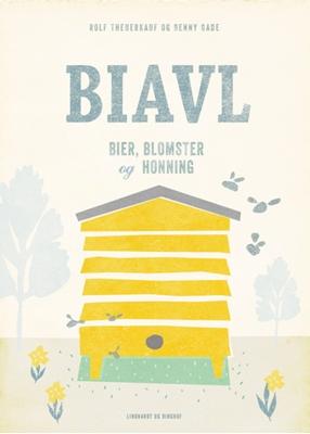 Biavl - bier, blomster og honning Rolf Theuerkauf, Benny Gade 9788711480472