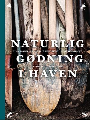 Naturlig gødning i haven Tina Råman 9788711565063