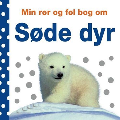 Min rør og føl bog om: Søde dyr Charlie Gardner 9788711406380