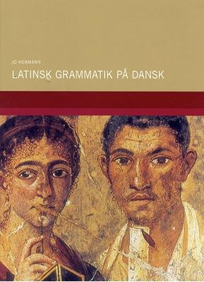 Latinsk grammatik på dansk Jo Hermann 9788750039037