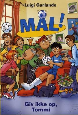 Mål! 15: Giv ikke op, Tommi Luigi Garlando 9788711337387