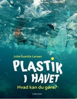 Plastik i havet Julie Juanita Larsen 9788711691816