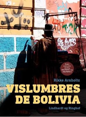 Vislumbres de Bolivia Rikke Arnholtz 9788770666947