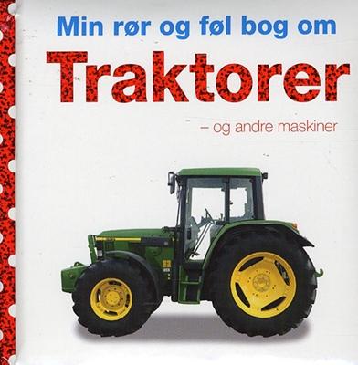 Min rør og føl bog om: Traktorer Dawn Sirett 9788762644649
