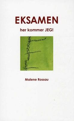 EKSAMEN her kommer JEG! Malene Rossau 9788793378049