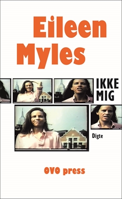 IKKE MIG Eileen Myles 9788793312296