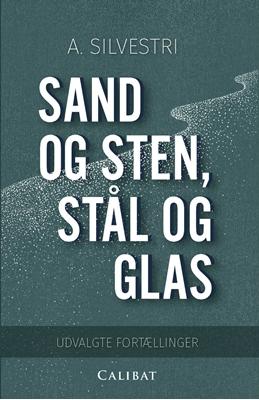 Sand og sten, stål og glas A.Silvestri 9788793281325