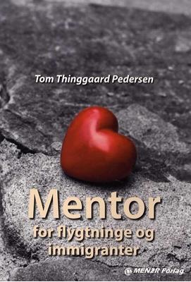 Mentor for flygtninge og immigranter Tom Thinggaard Pedersen 9788799435685
