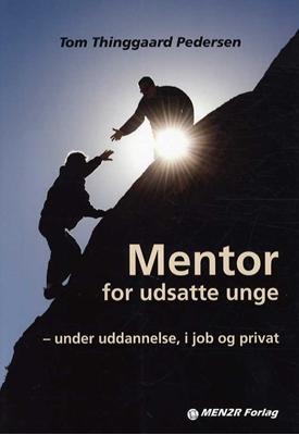 Mentor for udsatte unge Tom Thinggaard Pedersen 9788799435630