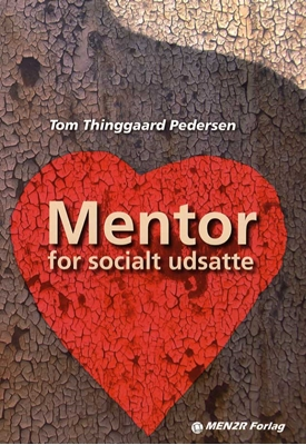 Mentor for socialt udsatte Tom Thinggaard Pedersen 9788799435609