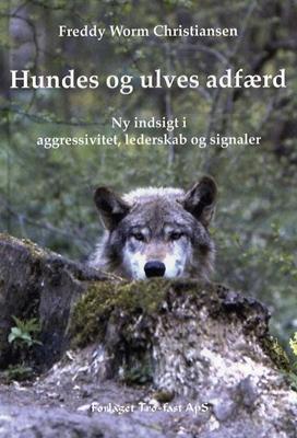 Hundes og ulves adfærd Freddy Worm Christiansen 9788790828455