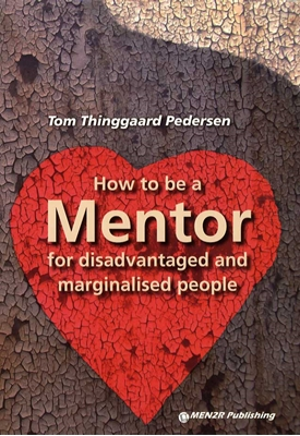 How to be a Mentor for disadvantaged and marginalised people Tom Thinggaard Pedersen 9788799435616