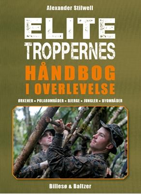 Elitetroppernes håndbog i overlevelse Alexander Stilwell 9788778423467