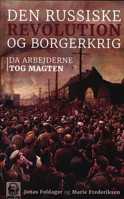 Den Russiske Revolution og Borgerkrig Marie Frederiksen, Jonas Foldager 9788791834301