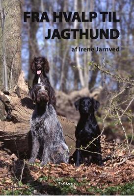 Fra hvalp til jagthund Irene Jarnved 9788790828684