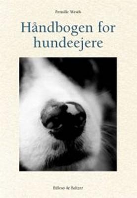 Håndbogen for hundeejere Pernille Westh 9788778420749