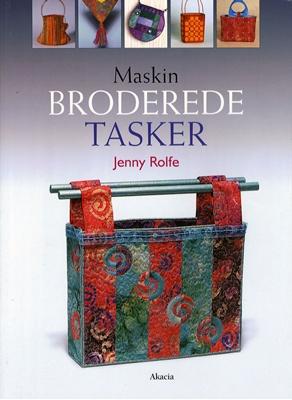 Maskinbroderede Tasker Jenny Rolfe 9788778470980