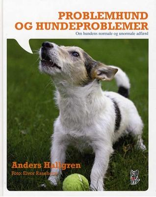 Problemhund og hundeproblemer Anders Hallgren 9788790828516