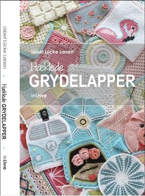 Hæklede GRYDELAPPER Lisbet Lücke Larsen 9788799925711