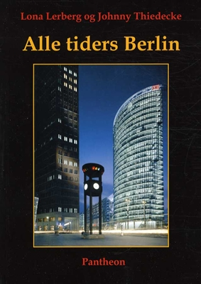 Alle tiders Berlin Johnny Thiedecke, Lona Lerberg 9788790108700