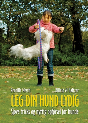 Leg din hund lydig Pernille Westh 9788778424129