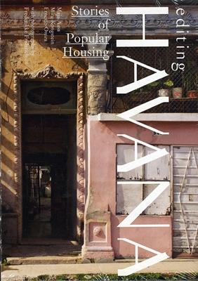 Editing Havana Ernesto Oroza, Mira Kongstein, Maja Asaa 9788791984174