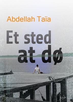 Et sted at dø Abdellah Taïa 9788793185531