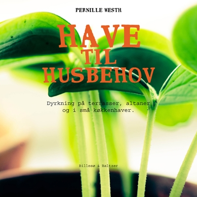 Have til husbehov Pernille Westh 9788778423634