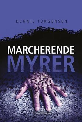 En Roland Triel-krimi #4: Marcherende Myrer Dennis Jürgensen 9788758840000