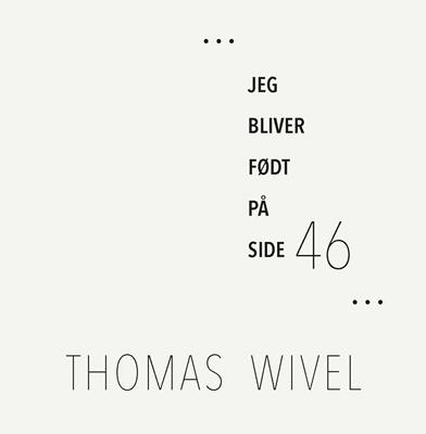 Jeg bliver født på side 46 Thomas Wivel 9788793377042