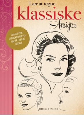 Lær at tegne Klassiske ansigter Walter T. Foster 9788778423054