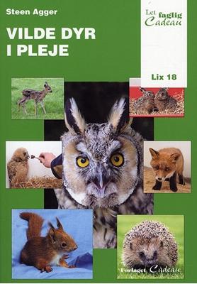 Vilde dyr i pleje Steen Agger 9788792563682