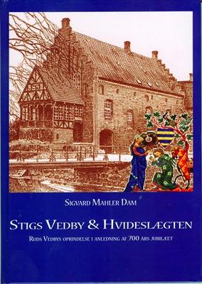 Stigs Vedby & Hvideslægten Sigvard Mahler Dam 9788792289001