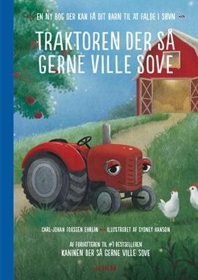 Traktoren der så gerne ville sove Carl-Johan Forssén Ehrlin 9788771657043