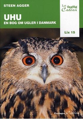 Uhu - en bog om ugler i Danmark Steen Agger 9788792563958