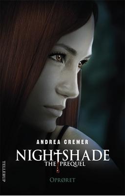 Nightshade - The prequel #2: Oprøret Andrea Cremer 9788758813226