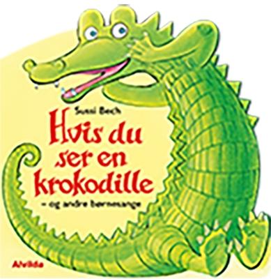 Hvis du ser en krokodille - og andre børnesange Sussi Bech 9788741500997