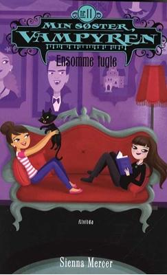 Min søster, vampyren 11: Ensomme fugle Sienna Mercer 9788771056730