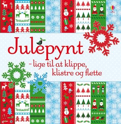 Julepynt - lige til at klippe, klistre og flette Caroline Johansson 9788771056419