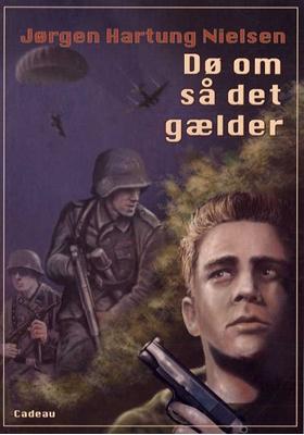 Dø om så det gælder Jørgen Hartung Nielsen 9788793070790