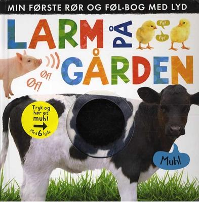 Larm på gården: Min første rør og føl-bog med lyd  9788771056556
