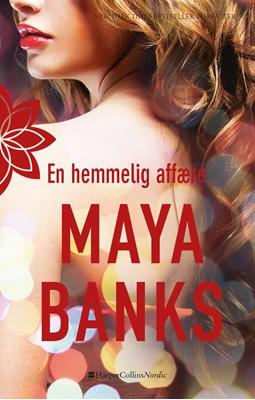 En hemmelig affære Maya Banks 9788771912890